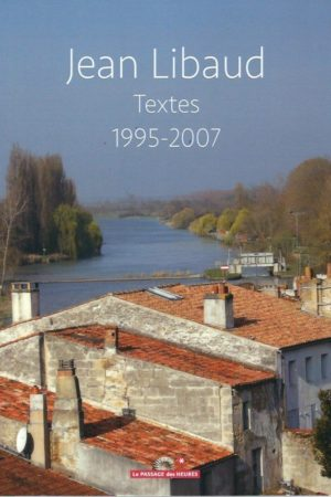 Jean Libaud, textes 1995-2007