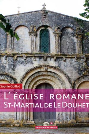 L'église Romane St-Martial de Le Douhet