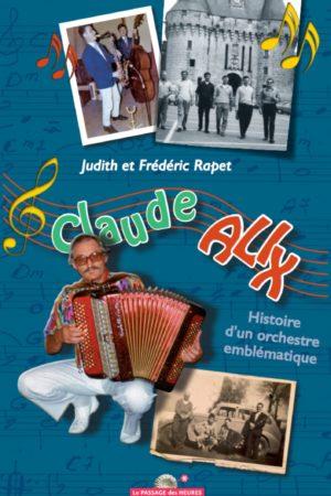 Claude alix, histoire d'un orchestre emblématique