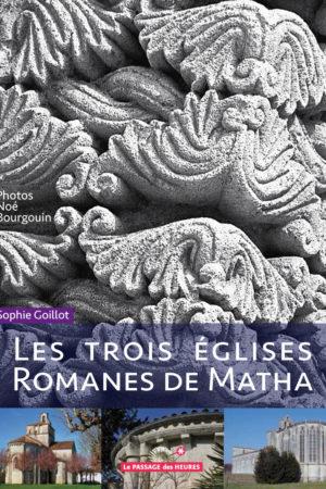 LES TROIS EGLISES ROMANES DE MATHA